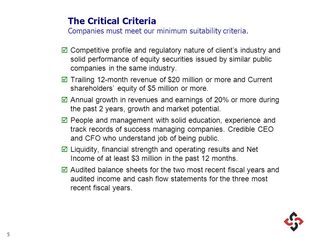 5 The Critical Criteria Companies must meet our minimum suitability criteria.