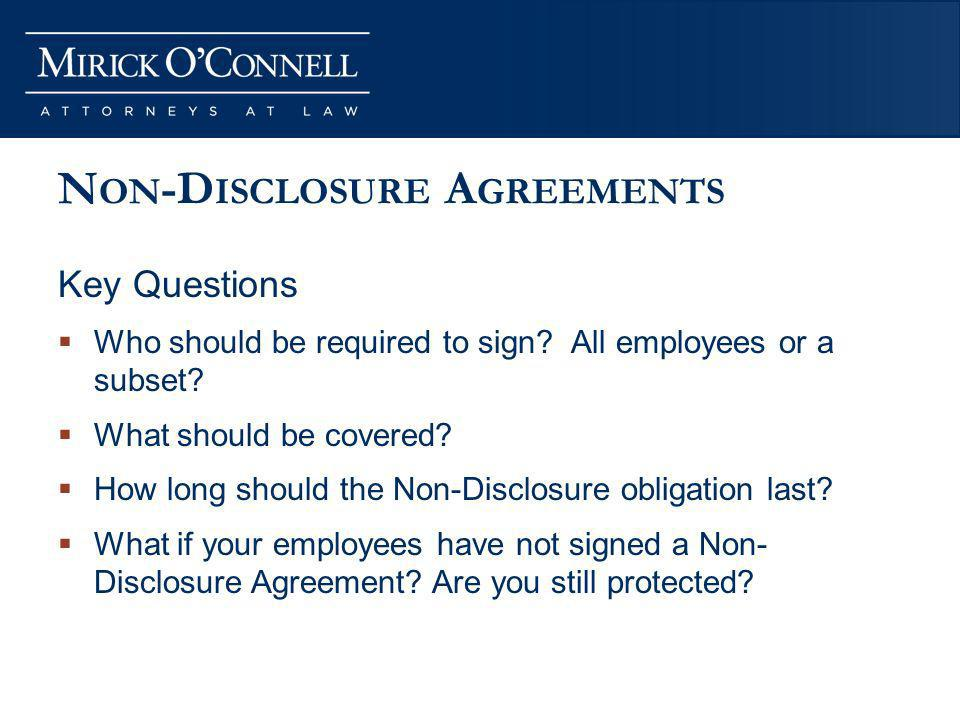 N ON -D ISCLOSURE A GREEMENTS Key Questions Who should be required to sign.