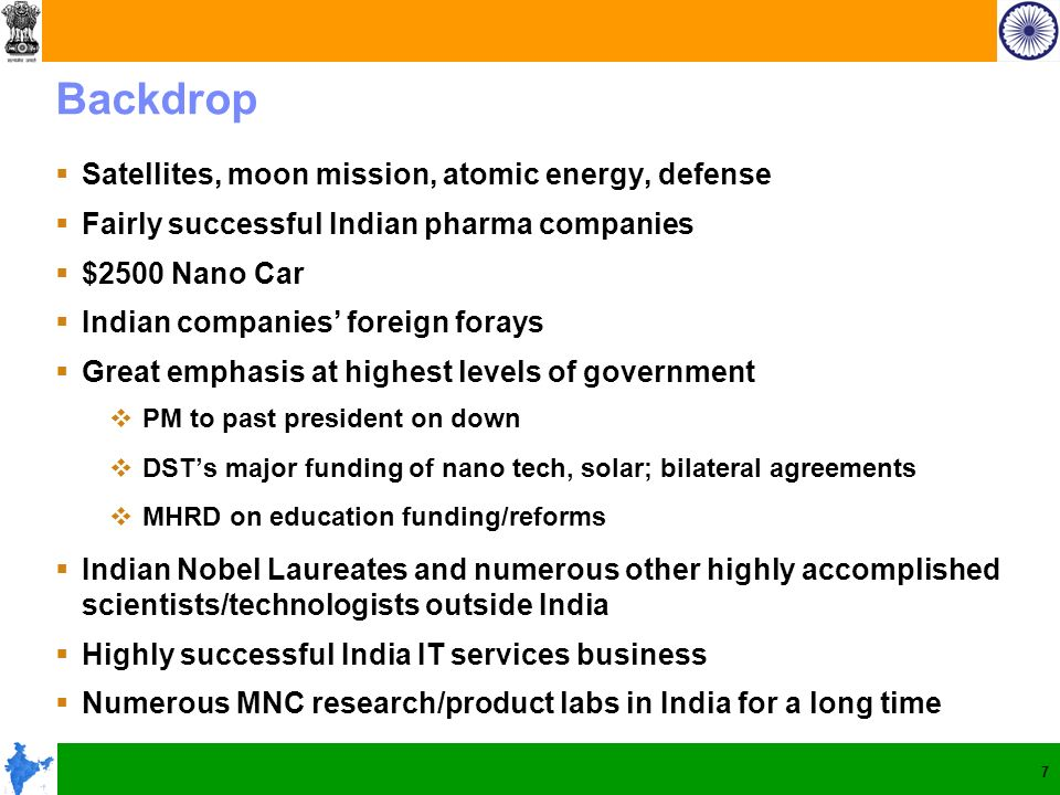 7 Backdrop Satellites, moon mission, atomic energy, defense Fairly successful Indian pharma companies $2500 Nano Car Indian companies foreign forays G