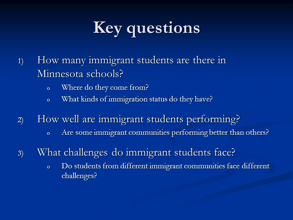 Key questions 1) How many immigrant students are there in Minnesota schools.