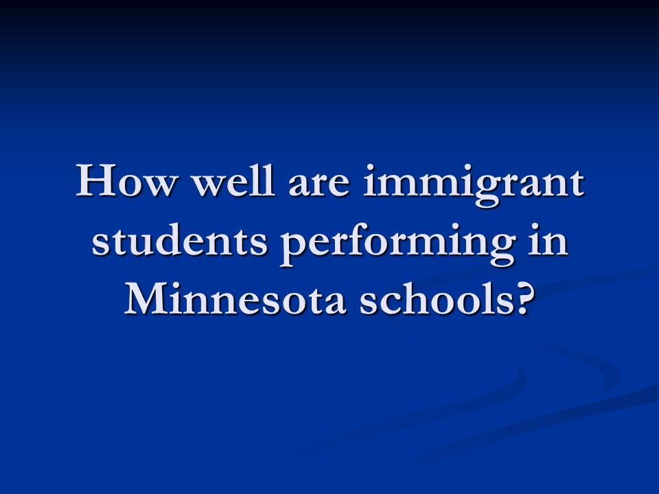 How well are immigrant students performing in Minnesota schools