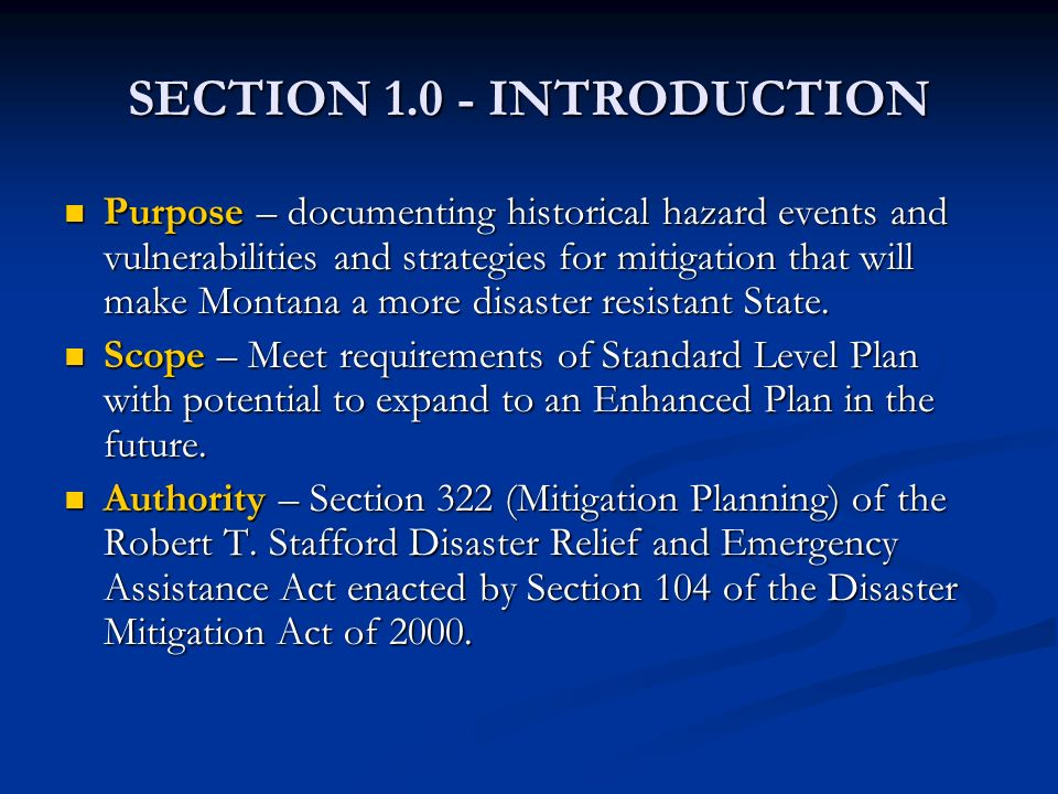 SECTION 1.0 - INTRODUCTION Purpose – documenting historical hazard events and vulnerabilities and strategies for mitigation that will make Montana a m