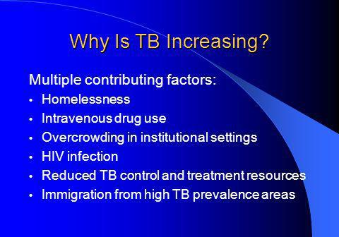 TB Transmission Infectious disease cause by the bacterium, Mycobacterium tuberculosis Spread by airborne droplets, droplet nuclei, 1 to 5 microns in size Droplet nuclei generated when a person with TB disease coughs, sneezes, speaks, or sing TB infection occurs when a susceptible person inhales droplet nuclei containing the bacteria becomes established in the body