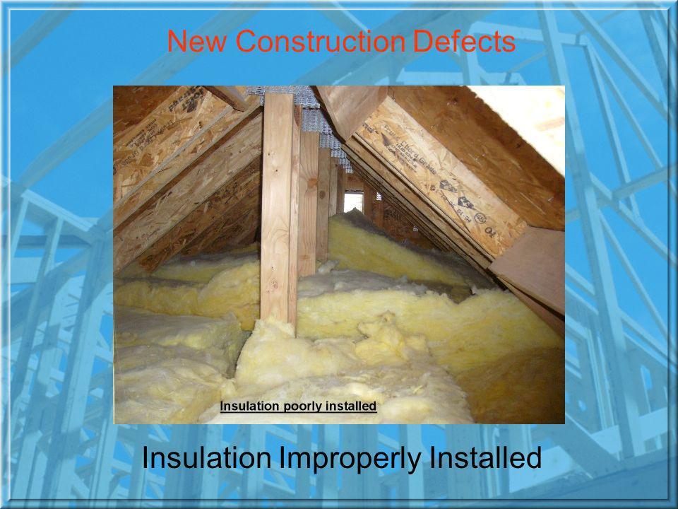 Insulation Improperly Installed