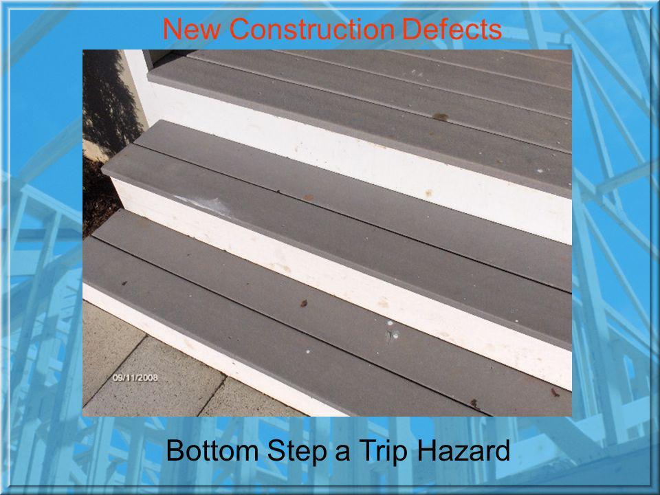 Bottom Step a Trip Hazard New Construction Defects