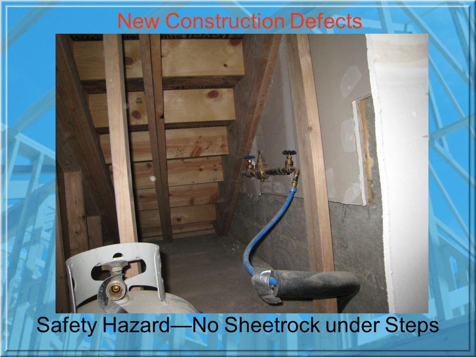 Safety HazardNo Sheetrock under Steps New Construction Defects