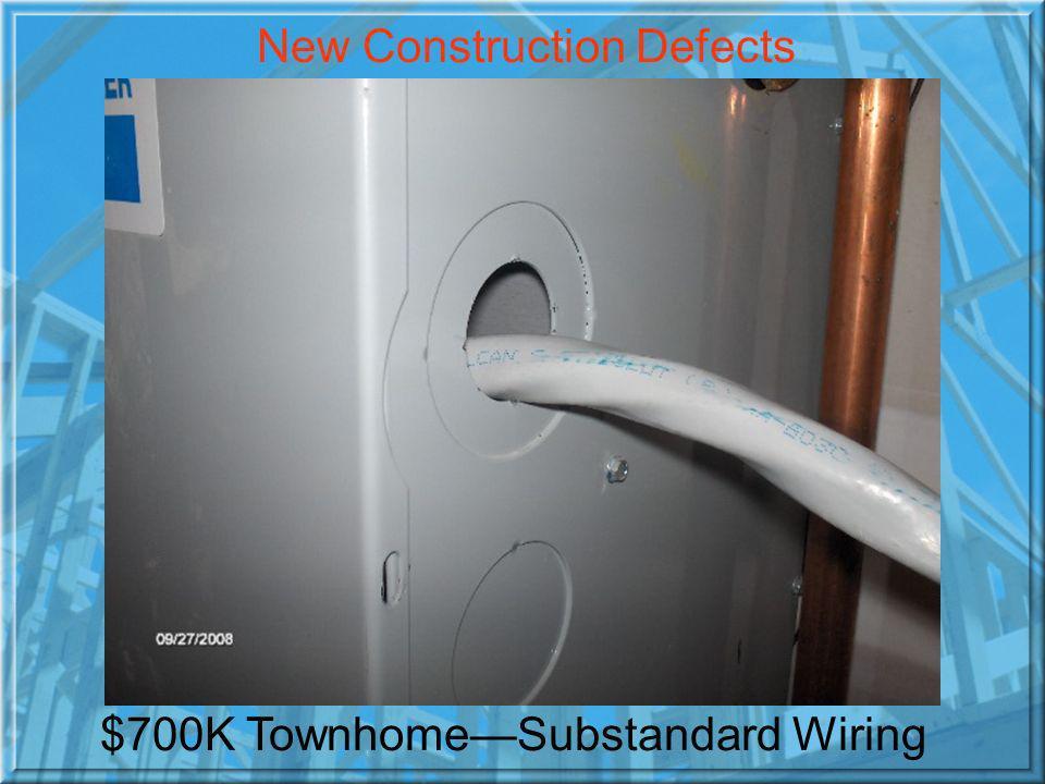 $700K TownhomeSubstandard Wiring New Construction Defects