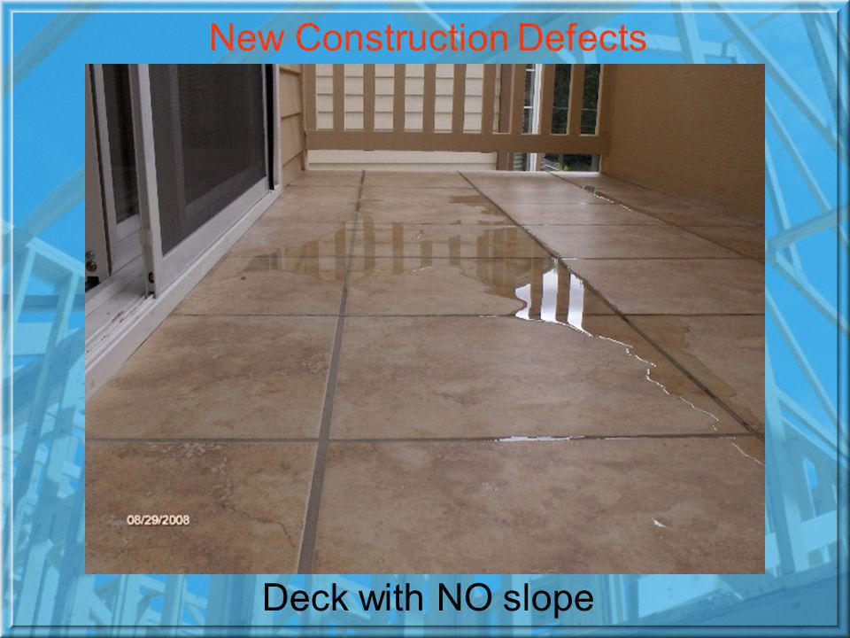 Deck with NO slope New Construction Defects