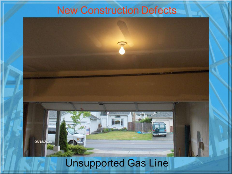 Unsupported Gas Line New Construction Defects