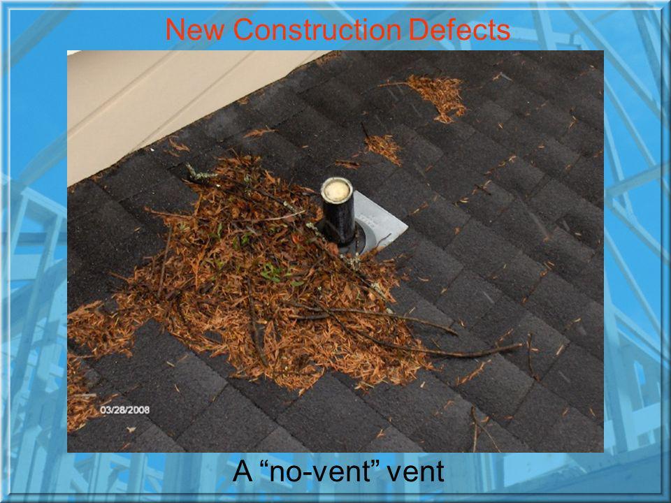 A no-vent vent New Construction Defects