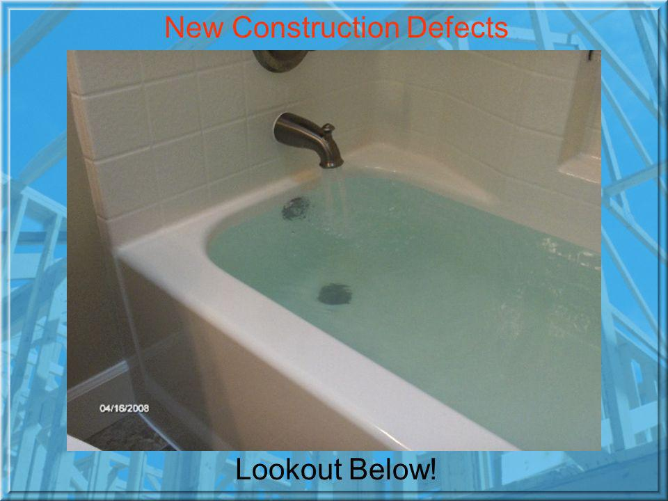 Lookout Below! New Construction Defects