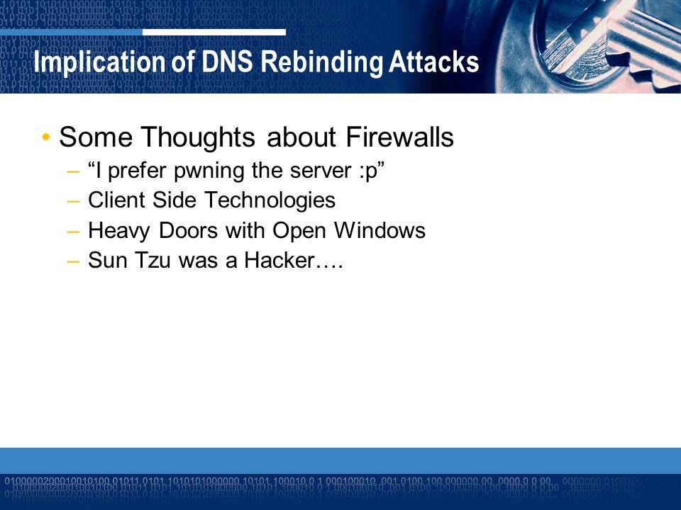 Implication of DNS Rebinding Attacks JavaScript –Sockets?!?.