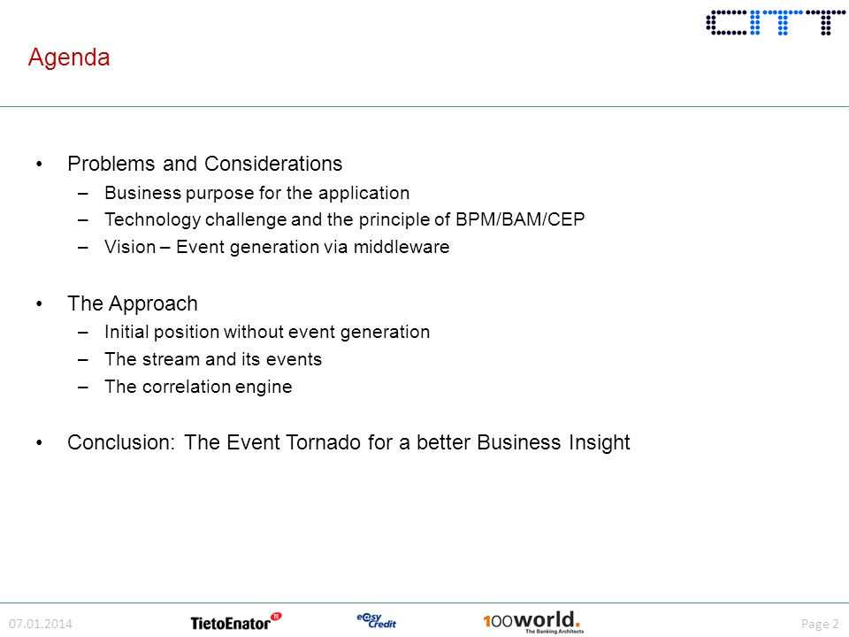 Agenda 07.01.2014Page 2 Problems and Considerations –Business purpose for the application –Technology challenge and the principle of BPM/BAM/CEP –Visi