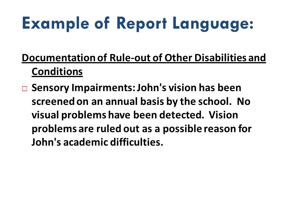 Rule Out: Mental Retardation Screening procedureReview of school records indicating typical functioning in other academic and adaptive behavior If positive, assess…Intelligence test; test of adaptive behavior Possible extraneous factor or condition that could account for learning problem Mental Retardation Adapted from Reschly (2005)