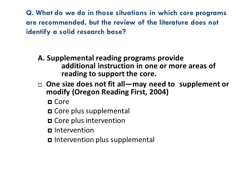 Q. What do we do in those situations in which core programs are recommended, but the review of the literature does not identify a solid research base?