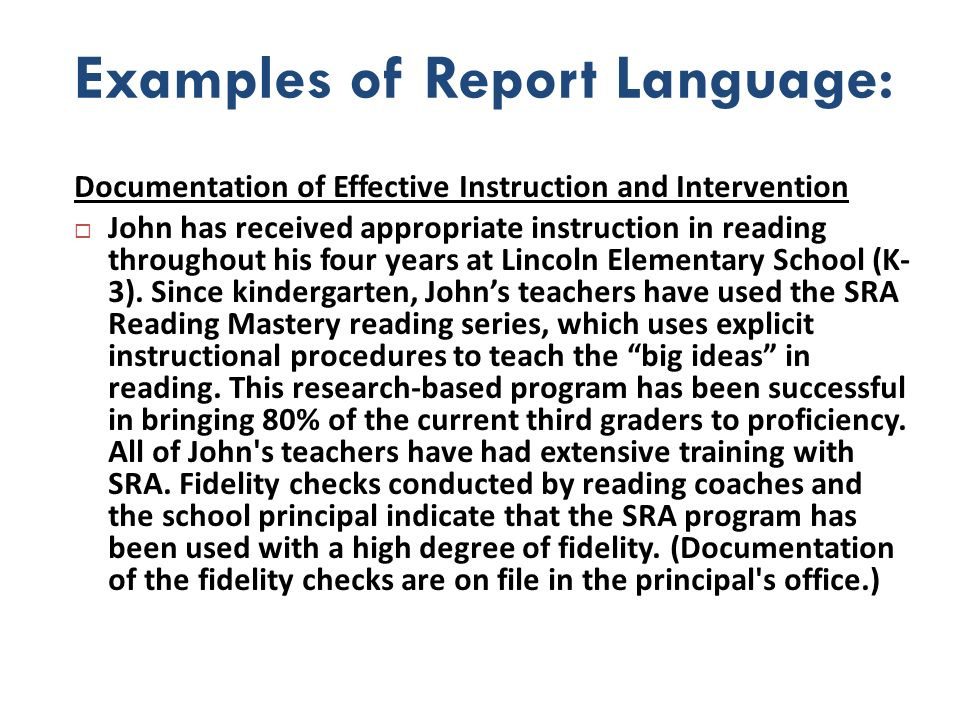 Examples of Report Language: Documentation of Effective Instruction and Intervention John has received appropriate instruction in reading throughout h