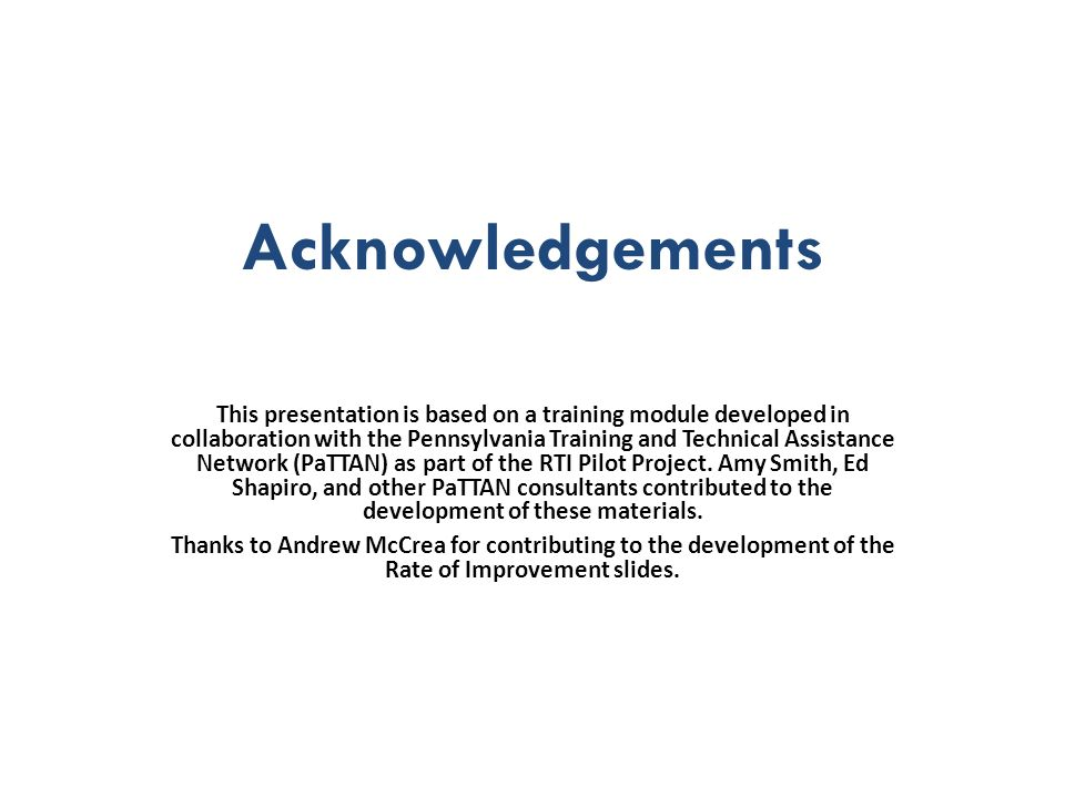 Acknowledgements This presentation is based on a training module developed in collaboration with the Pennsylvania Training and Technical Assistance Ne