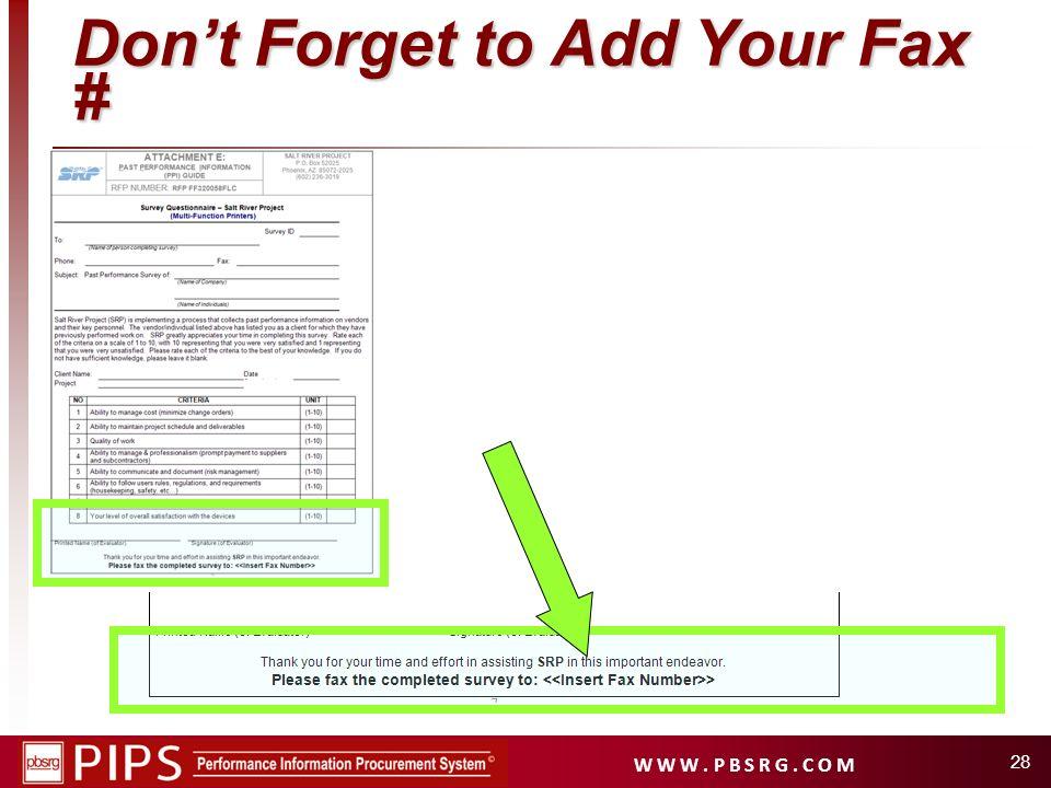 W W W. P B S R G. C O M 28 Dont Forget to Add Your Fax #