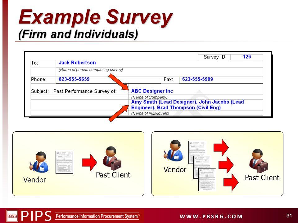 W W W. P B S R G. C O M 31 Example Survey (Firm and Individuals) Vendor Past Client Vendor Past Client