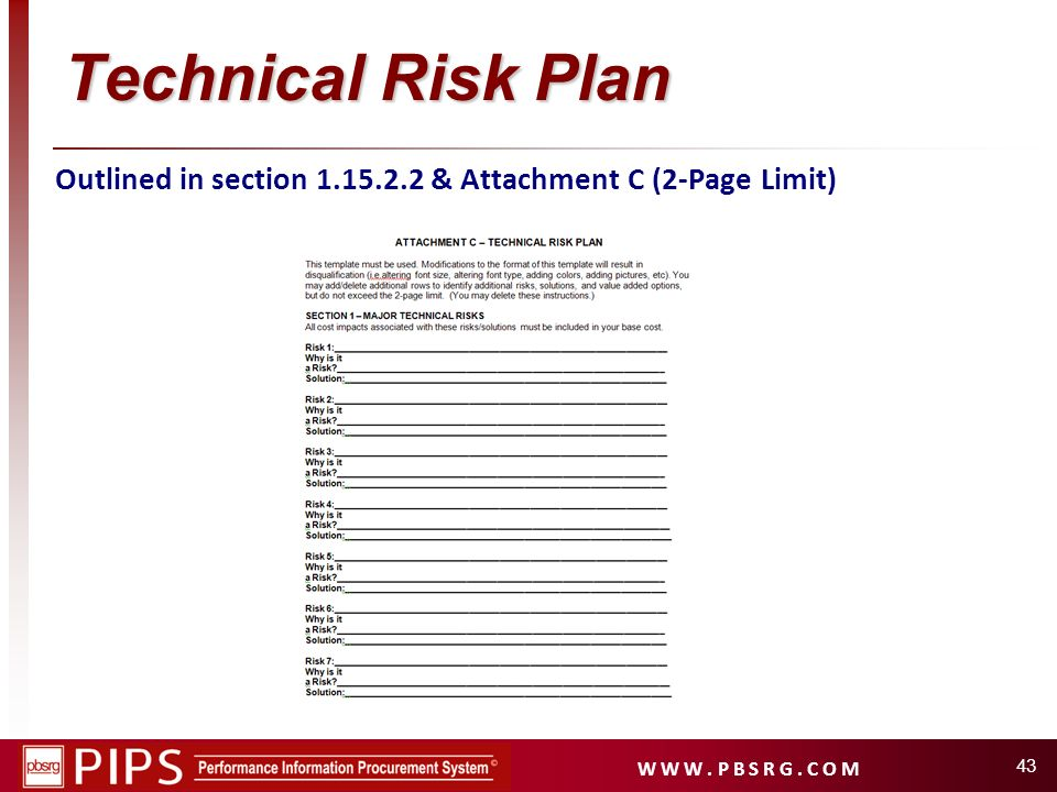 W W W. P B S R G. C O M 43 Technical Risk Plan Outlined in section 1.15.2.2 & Attachment C (2-Page Limit)