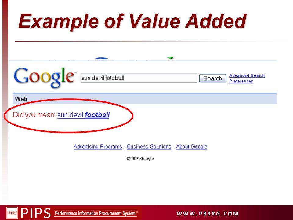 W W W. P B S R G. C O M Example of Value Added