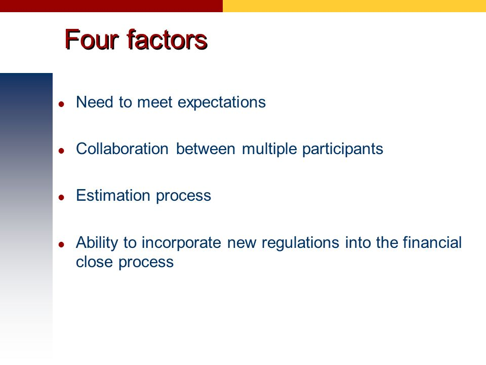 Four factors Need to meet expectations Collaboration between multiple participants Estimation process Ability to incorporate new regulations into the