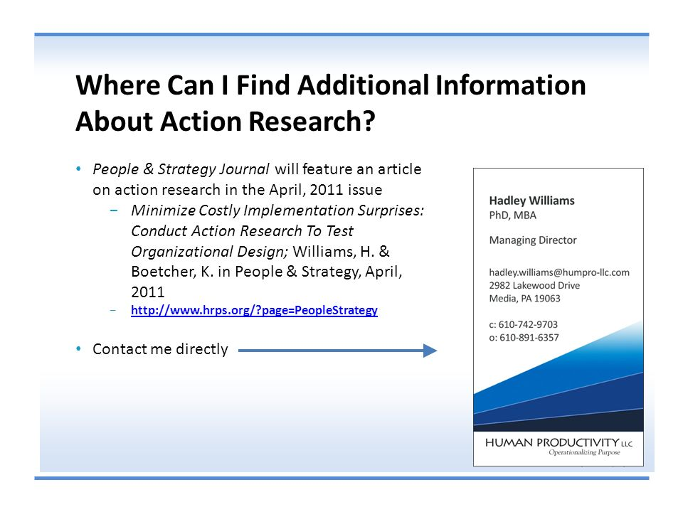 Where Can I Find Additional Information About Action Research? People & Strategy Journal will feature an article on action research in the April, 2011