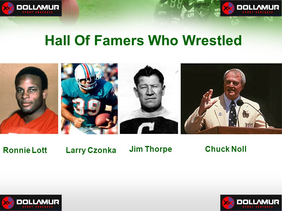 Hall Of Famers Who Wrestled Jim ThorpeChuck Noll Ronnie Lott Larry Czonka
