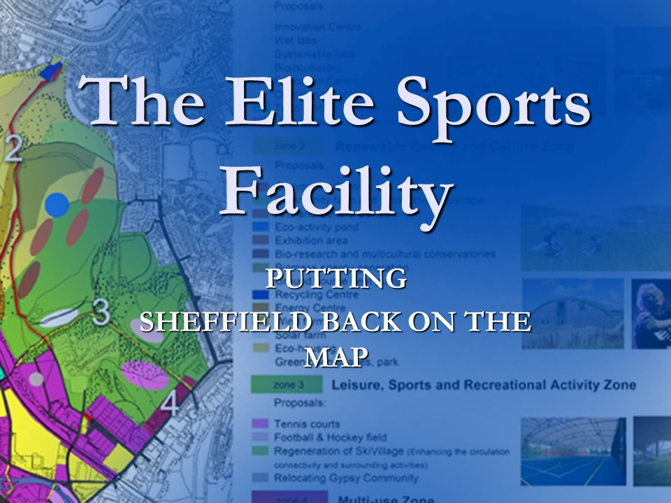 The Elite Sports Facility PUTTING SHEFFIELD BACK ON THE MAP