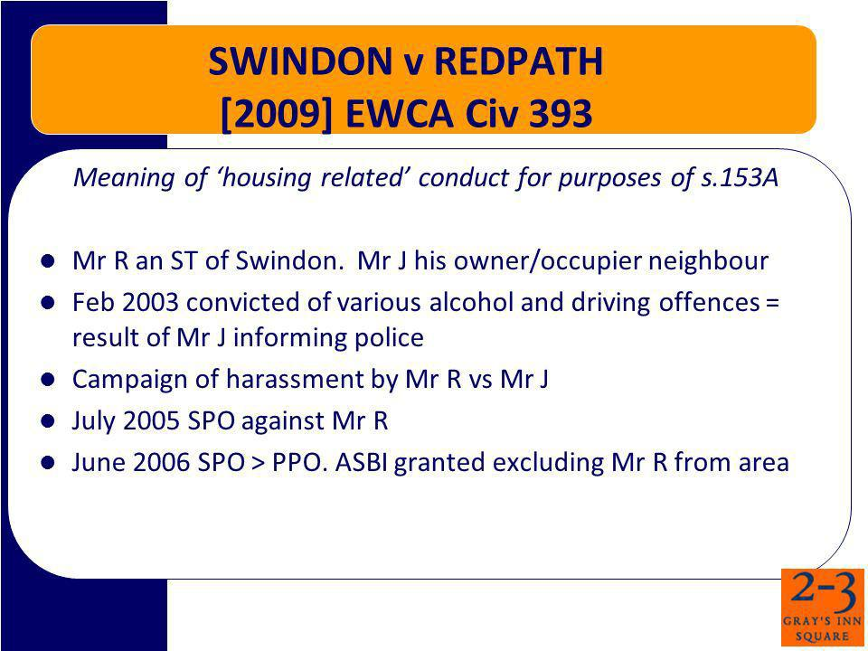 SWINDON v REDPATH [2009] EWCA Civ 393 Meaning of housing related conduct for purposes of s.153A Mr R an ST of Swindon.