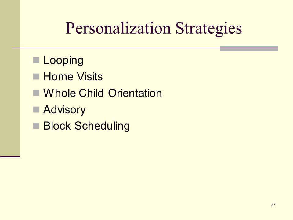 27 Personalization Strategies Looping Home Visits Whole Child Orientation Advisory Block Scheduling