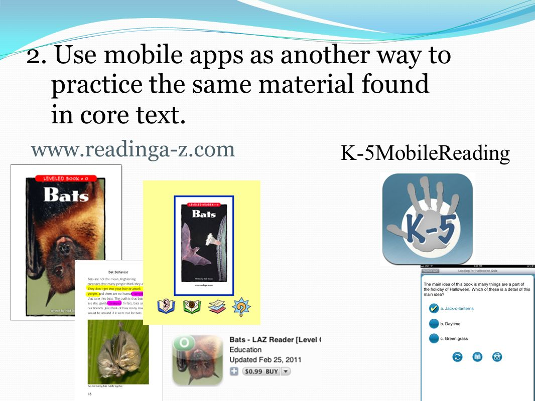 2. Use mobile apps as another way to practice the same material found in core text.