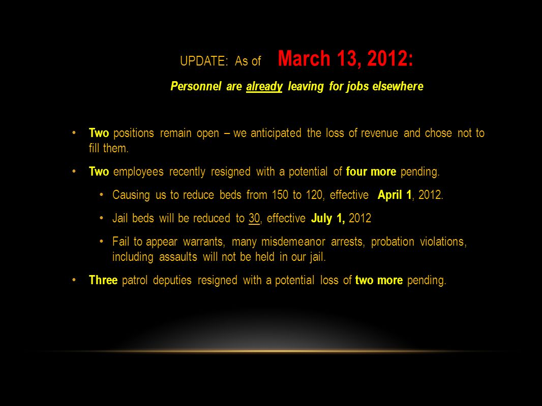 UPDATE: As of March 13, 2012: Personnel are already leaving for jobs elsewhere Two positions remain open – we anticipated the loss of revenue and chos