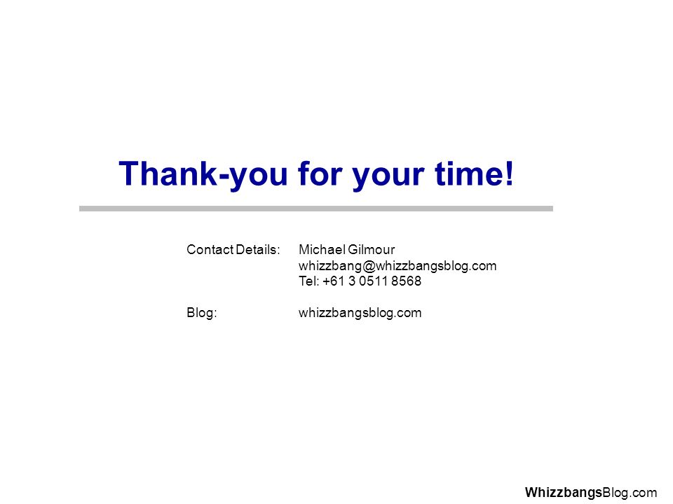 WhizzbangsBlog.com Thank-you for your time.