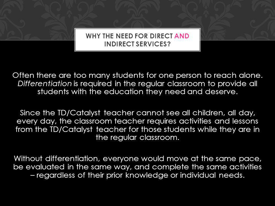 Often there are too many students for one person to reach alone. Differentiation is required in the regular classroom to provide all students with the