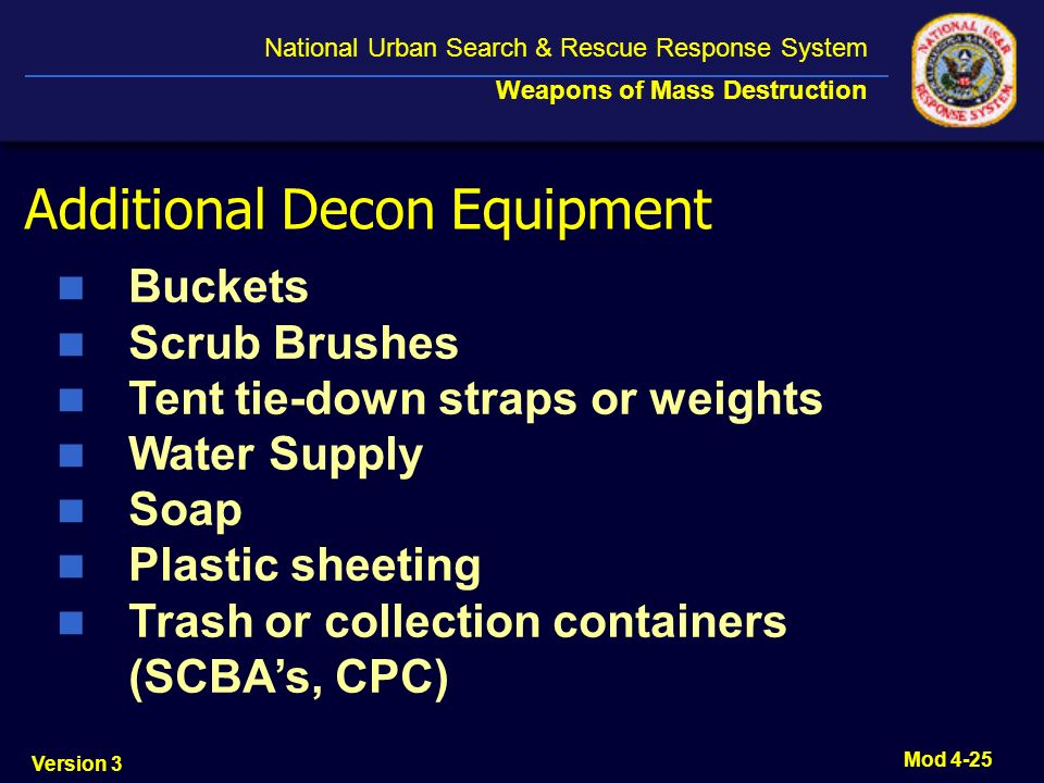 Version 3 National Urban Search & Rescue Response System Weapons of Mass Destruction Mod 4-25 Additional Decon Equipment Buckets Scrub Brushes Tent ti