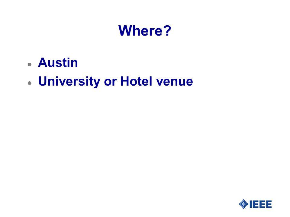 Where? l Austin l University or Hotel venue