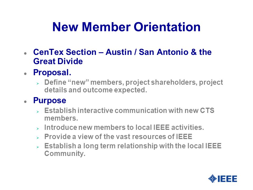 New Member Orientation l CenTex Section – Austin / San Antonio & the Great Divide l Proposal. Define new members, project shareholders, project detail