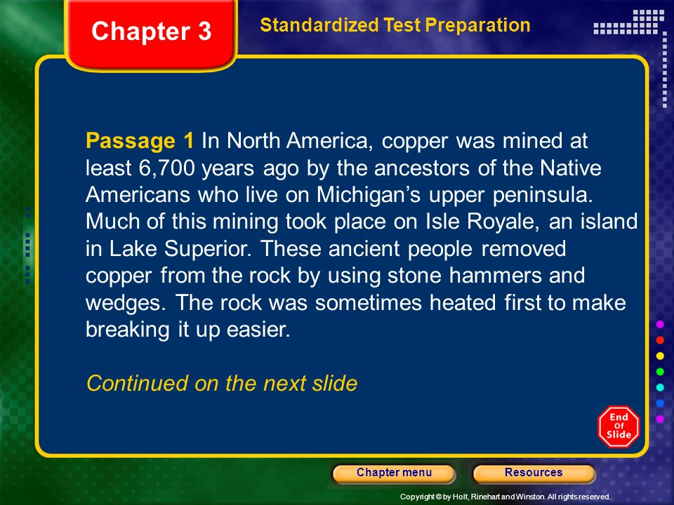 Copyright © by Holt, Rinehart and Winston. All rights reserved. ResourcesChapter menu Passage 1 In North America, copper was mined at least 6,700 year