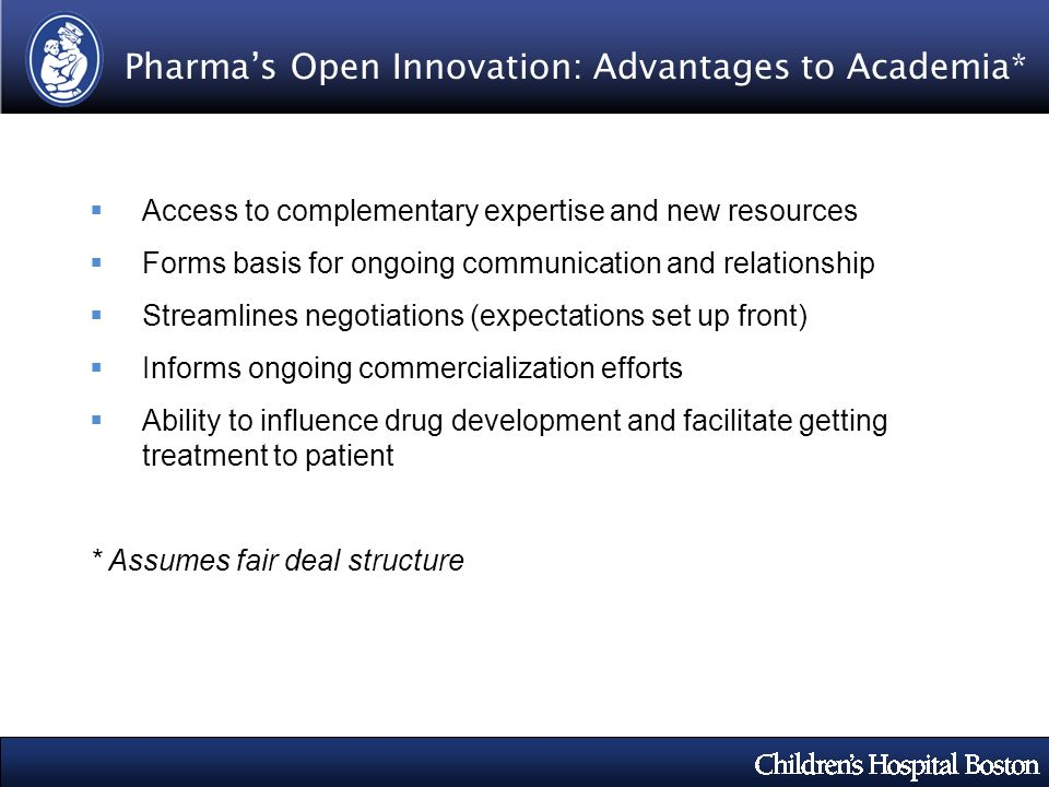 Pharmas Open Innovation: Advantages to Academia* Access to complementary expertise and new resources Forms basis for ongoing communication and relatio