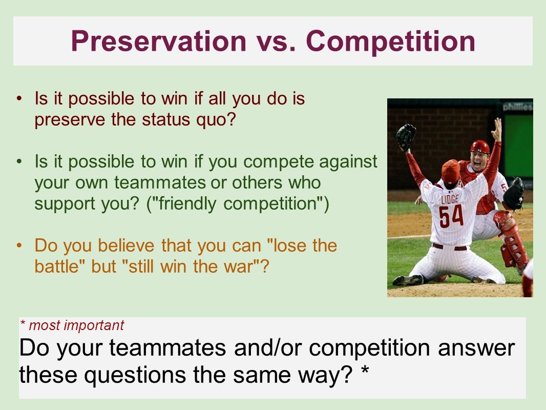 Preservation vs. Competition Is it possible to win if all you do is preserve the status quo? Is it possible to win if you compete against your own tea