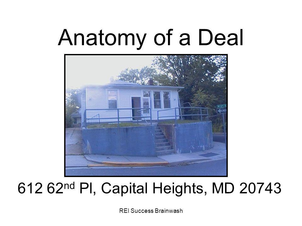 REI Success Brainwash Anatomy of a Deal 612 62 nd Pl, Capital Heights, MD 20743