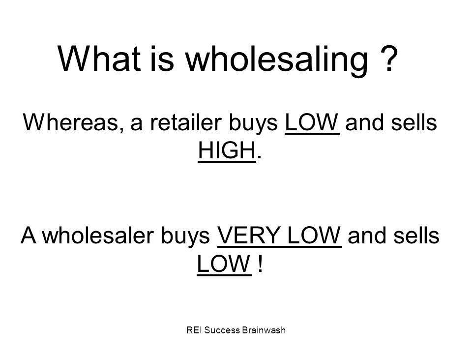 REI Success Brainwash What is wholesaling .