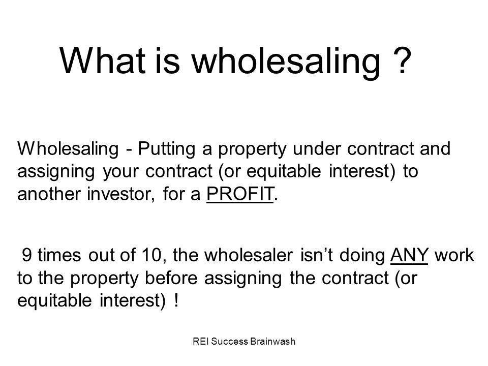 REI Success Brainwash How do I find Wholesale Deals .