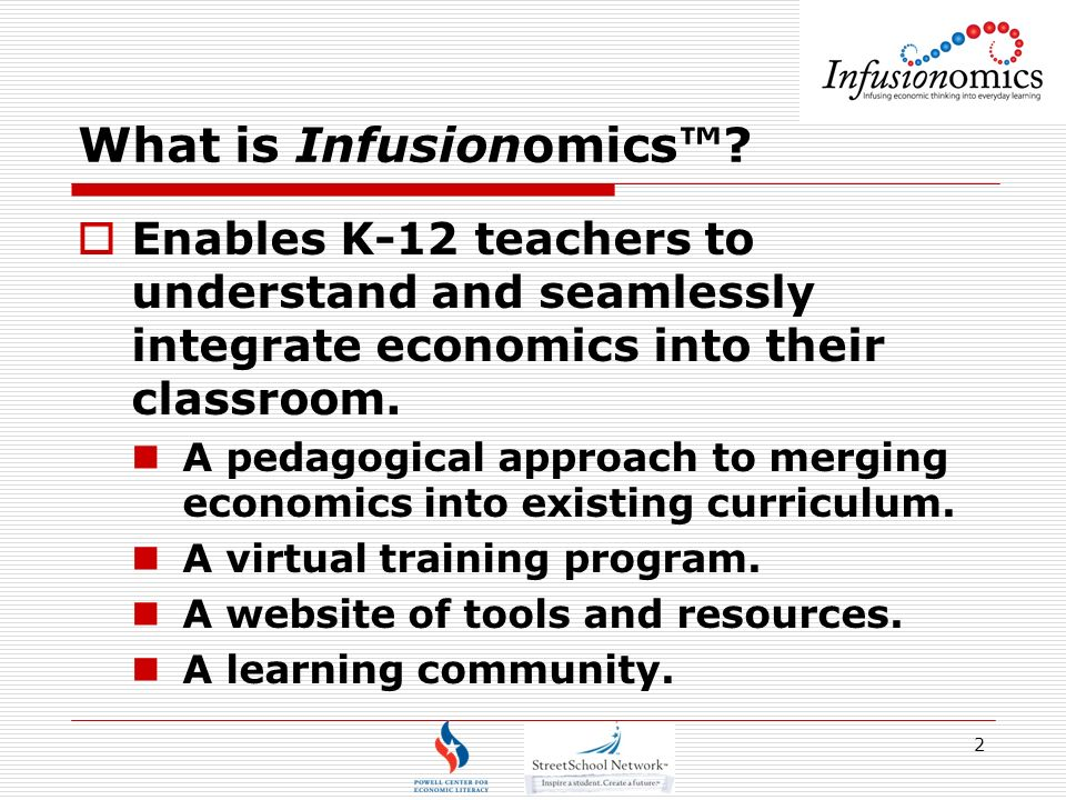 3 What are the goals of Infusionomics.Students understand the fundamentals of economics.