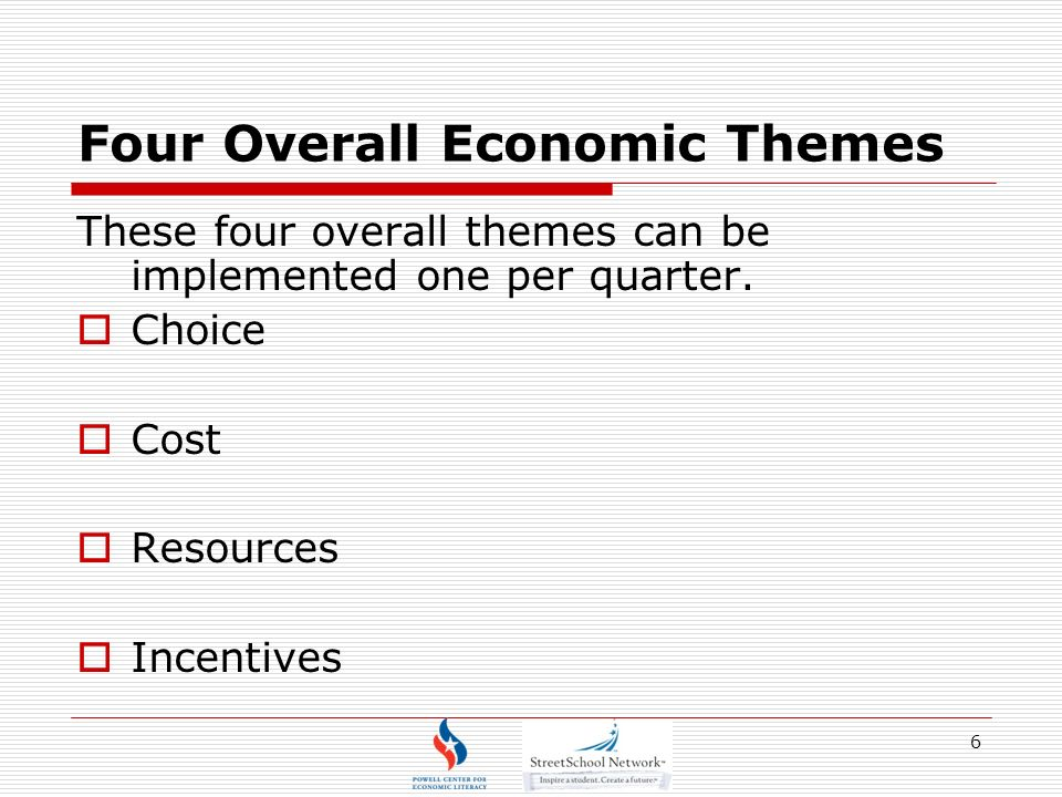 6 Four Overall Economic Themes These four overall themes can be implemented one per quarter.