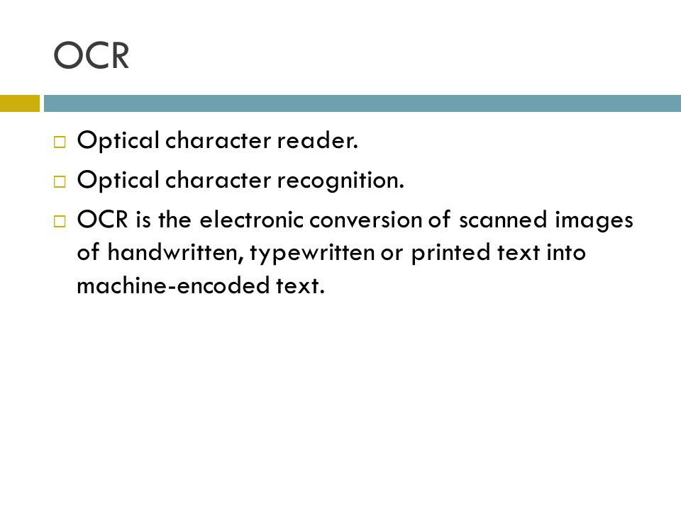 OCR Optical character reader. Optical character recognition. OCR is the electronic conversion of scanned images of handwritten, typewritten or printed