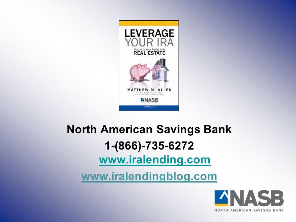 North American Savings Bank 1-(866)-735-6272 www.iralending.com www.iralending.com www.iralendingblog.com