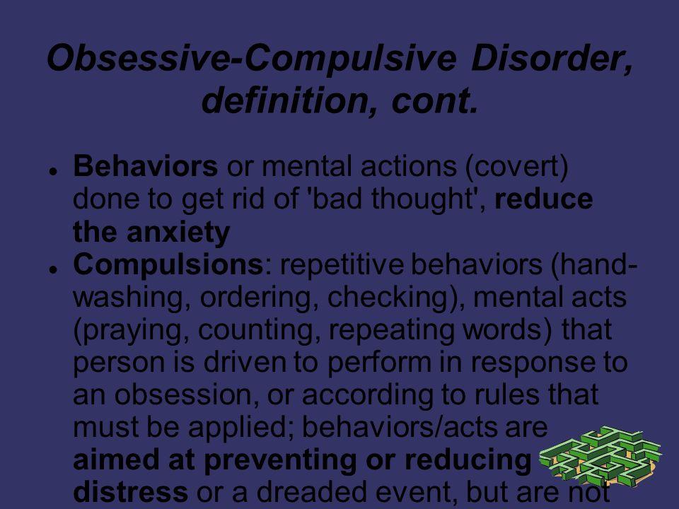 Obsessive-Compulsive Disorder, definition, cont.
