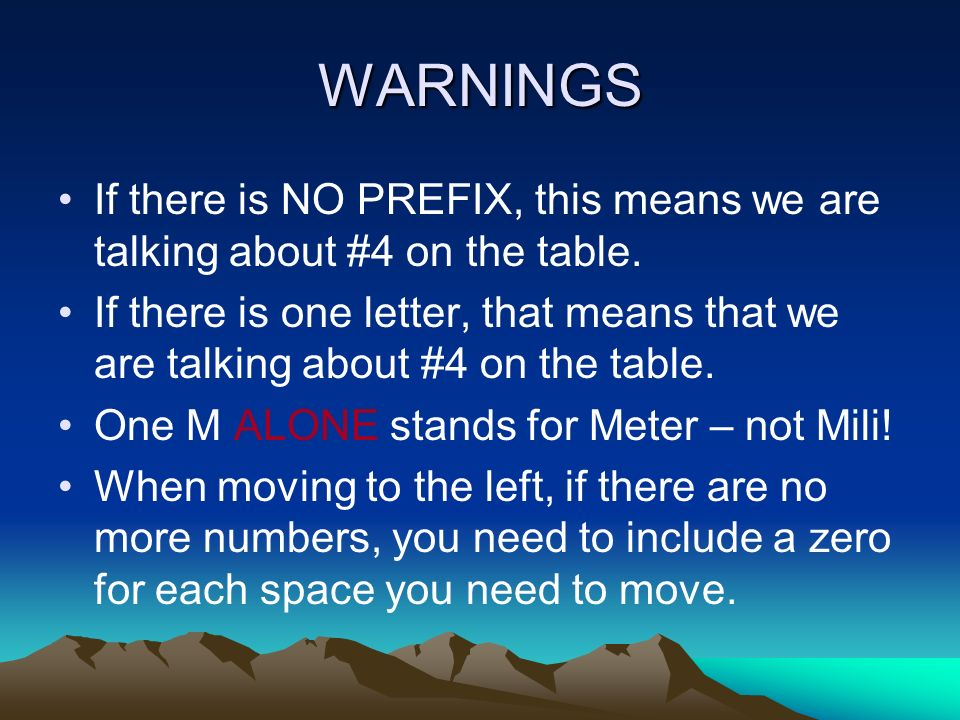WARNINGS If there is NO PREFIX, this means we are talking about #4 on the table. If there is one letter, that means that we are talking about #4 on th